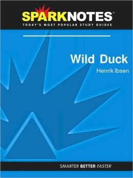 Wild Duck (SparkNotes Literature Guide Series)
