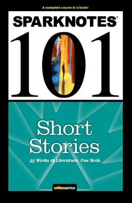 Short Stories (SparkNotes 101)