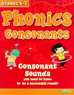 Phonics Consonants (Flash Kids Sight Words and Phonics Series)