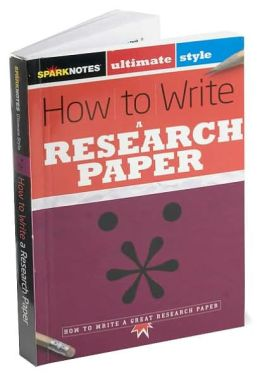 How to Write a Research Paper (SparkNotes Ultimate Style)