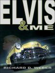 Elvis & Me: a king of rock mystery by Ricard D. Weber