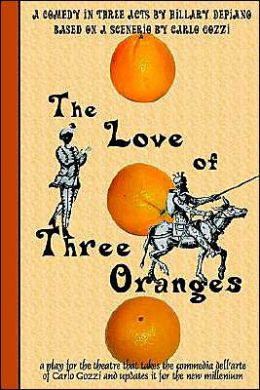 The Love of Three Oranges: A Comedy in Three Acts