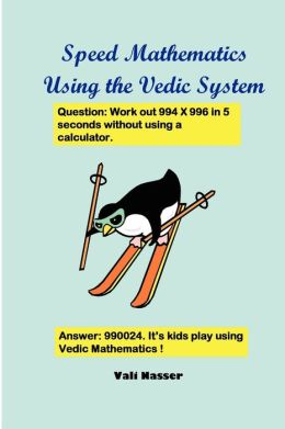Speed Mathematics Using The Vedic System