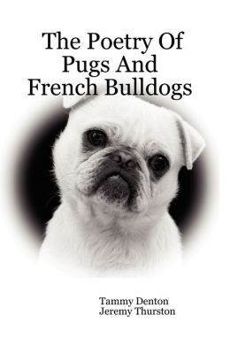 The Poetry of Pugs and French Bulldogs