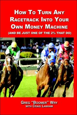 How to turn a racetrack into your own private money machine (and be just one of the 2% that Do)