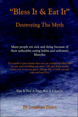 Bless It & Eat It Destroying the Myth