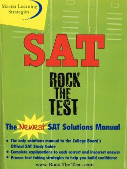 The New SAT Solutions Manual To the College Boards Official Study Guide