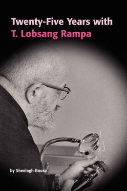 Twenty-Five Years with T. Lobsang Rampa