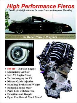 High Performance Fieros, 3. 4L V6, Turbocharging, LS1 V8, Nitrous Oxide