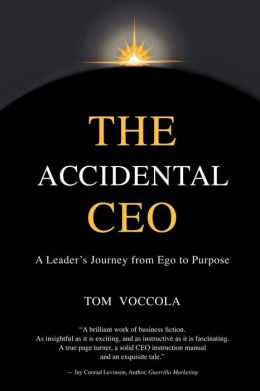 The Accidental CEO: A Leader's Journey from Ego to Purpose