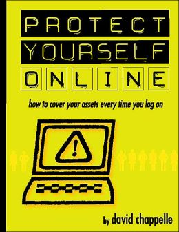 Protect Yourself Online: How to Cover Your Assets Every Time You Log On