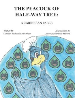 The Peacock of Half-Way Tree: A Caribbean Fable