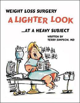 Weight Loss Surgery: A Lighter Look at a Heavy Subject