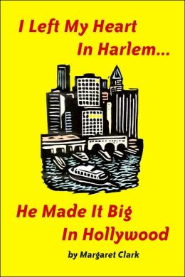 I Left My Heart in Harlem...: He Made It Big in Hollywood