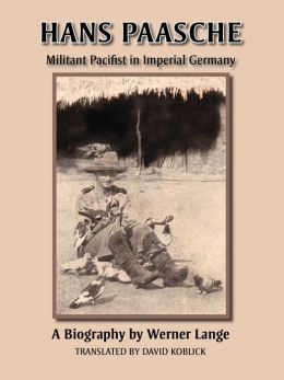Hans Paasche: Militant Pacifist in Imperial Germany