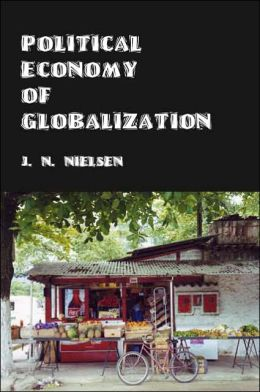 Political Economy of Globalization: One Hundred Theses on World Trade