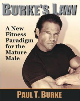 Burke's Law: A New Fitness Paradigm for the Mature Male