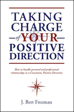 Taking Charge of Your Positive Direction