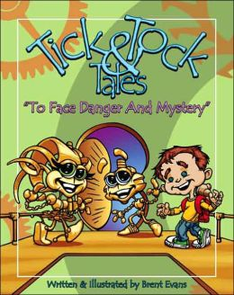Tick and Tock Tales: To Face Danger and Mystery