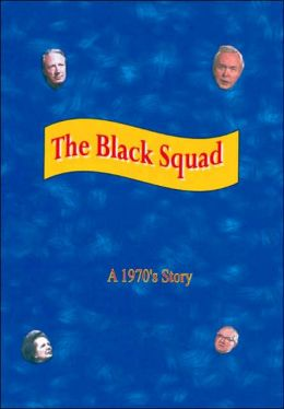 The Black Squad: A 1970's Story