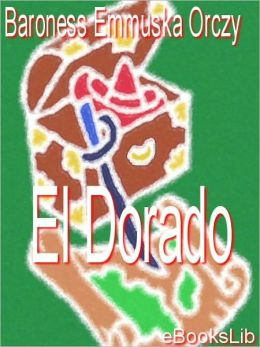 El Dorado: An Adventure of the Scarlet Pimpernel