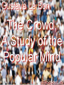 Crowd, A Study of the Popular Mind