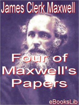 Four of Maxwell's Papers