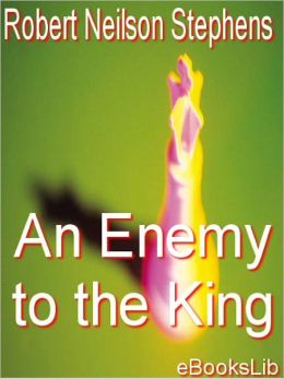 Enemy to the King