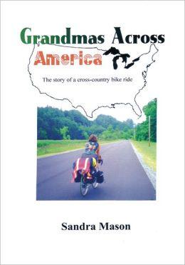 Grandmas Across America: The Story of a Cross-Country Bike Ride