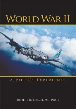 World War II: A Pilot's Experience