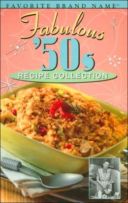 Fabulous 50's Recipe Collection (Favorite Brand Name Series)