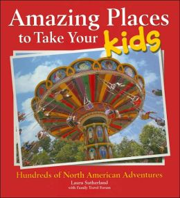 Amazing Places to Take Your Kids in NA