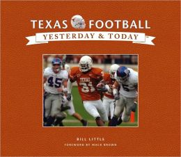 Yesterday and Today: University of Texas Football