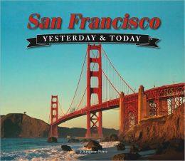 San Francisco: Yesterday and Today