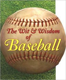 Wit and Wisdom of Baseball