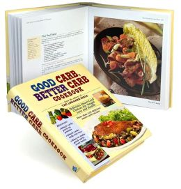 Good Carb, Better Carb Cookbook