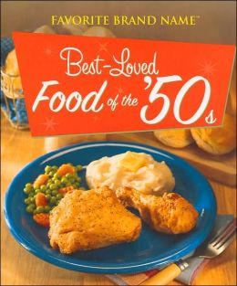 Best Loved Foods of the 50's