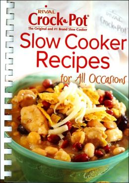 Rival Crock Pot Slow Cooker Recipes