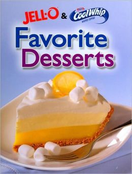 Jello and Cool Whip Favorite Desserts (Favorite Brand Name Series)