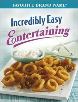 Incredibly Easy Entertaining