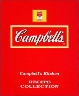 Campbell's Kitchen Recipe Collection (Favorite Brand Name Series)