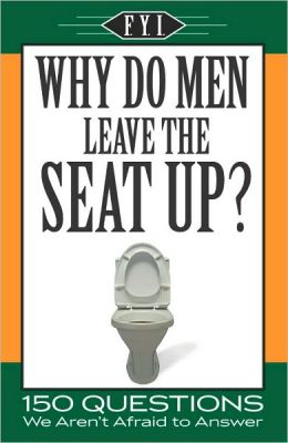 FYI Why Do Men Leave the Seat Up