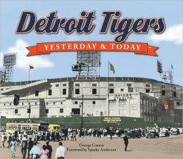 Yesterday and Today: Detroit Tigers