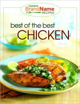 Best of the Best Chicken (Favorite Brand Name Recipes Series)