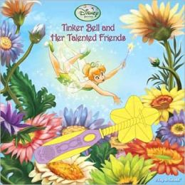 Tinkerbell and Her Talented Friends