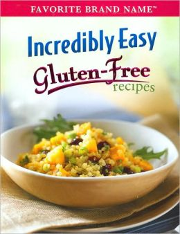 Incredibly Easy Gluten-Free Recipes