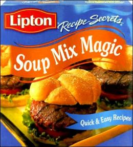 Lipton Recipe Secrets Soup Mix Magic: Quick and Easy Recipes