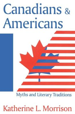 Canadians and Americans: Myths and Literary Traditions