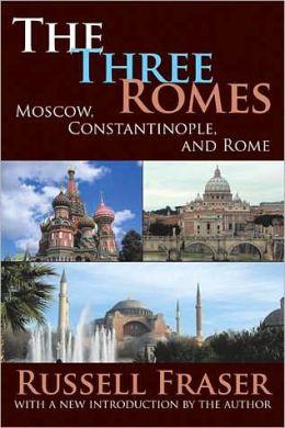 The Three Romes: Moscow, Constantinople, and Rome