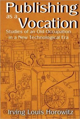 Publishing as a Vocation: Studies of an Old Occupation in a New Technological Era